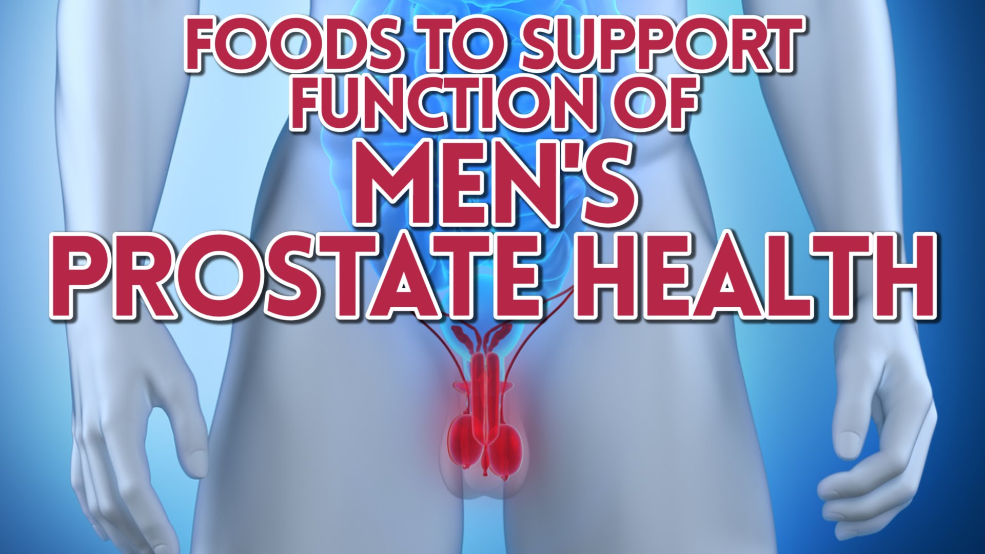 Foods to Support Function of Men's Prostate Health – Man ...