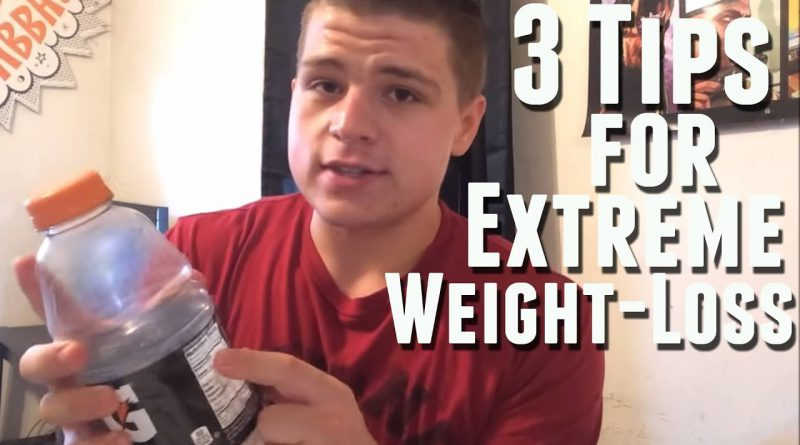 3 Tips for EXTREME weight loss!!