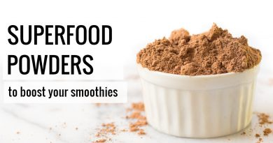 SUPERFOOD POWDERS | 5 ways to boost your smoothies