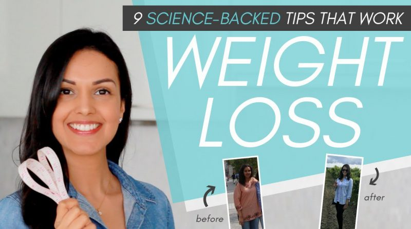 WEIGHT LOSS TIPS // 9 science-backed tips to lose weight + keep it off