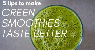 HOW TO MAKE GREEN SMOOTHIES TASTE BETTER ( 5 tips for beginners)