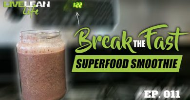 MY BREAK THE FAST SUPERFOOD SMOOTHIE | Live Lean Life Ep. 011