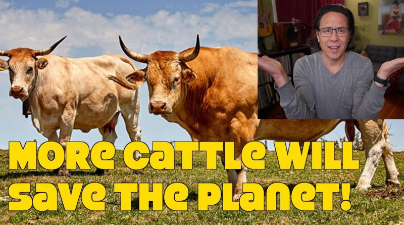 New Report: Vegan Destroys The Planet & Meat Is Crucial To Feeding The World. WTF?