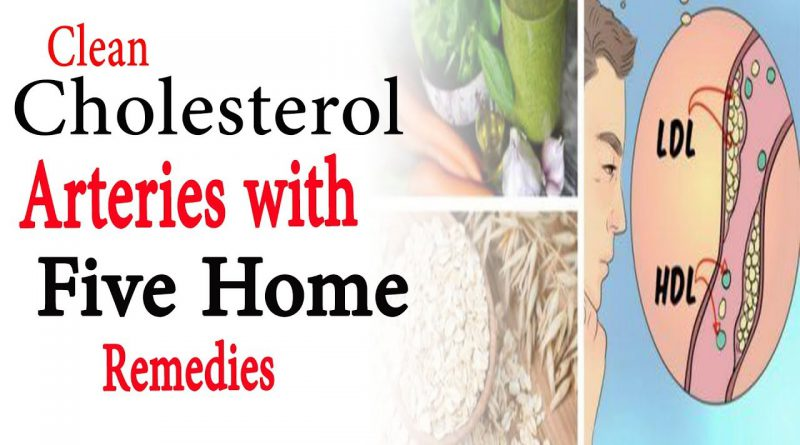 Clean cholesterol arteries with 5 home remedies | Natural Health