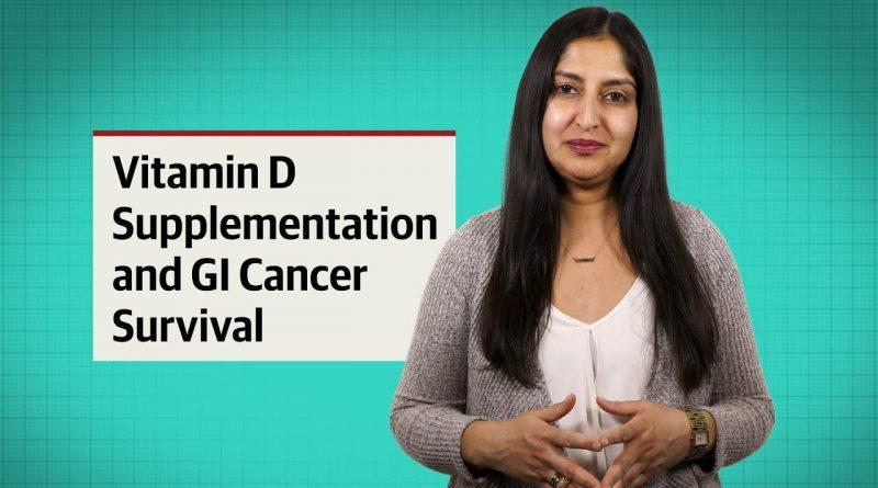 Do Vitamin D Supplements Improve GI Cancer Survival?