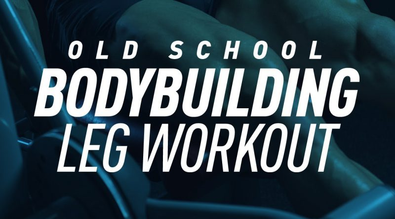 Old School Bodybuilding Leg Workout (6 Greatest Classic Exercises)