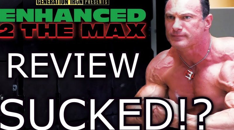 Enhanced 2 the Max Bodybuilding Steroids & Sarms Documentary REVIEW