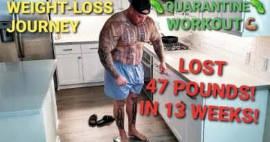 WEIGHT-LOSS JOURNEY   LOST 47 POUNDS IN 13 WEEKS - WEIGH IN AND  QUARANTINE WORKOUT