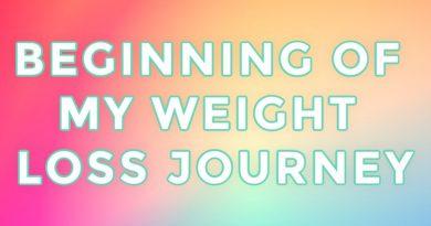 BEGINNING OF MY WEIGHT LOSS JOURNEY