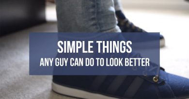 Simple Things Any Guy Can Do To Look Better | Men's Lifestyle 2016 | Rodarte's Corner