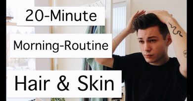 20-MINUTE MORNING ROUTINE || HAIR & SKIN ||MEN'S LIFESTYLE || Comme Of Style