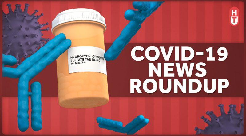 Coronavirus and Immunity, MIS, and Hydroxychloroquine: COVID News Roundup 5-27-2020