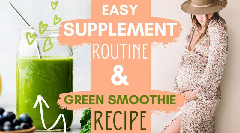 EASY & REALISTIC Supplement Routine + Fav GREEN Superfood Smoothie Recipe!