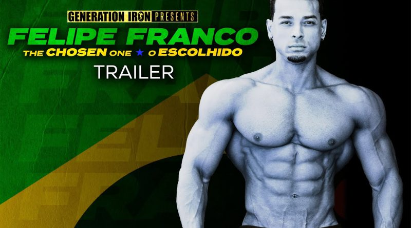 Felipe Franco: The Chosen One - Official Release Trailer (HD) | Bodybuilding Documentary