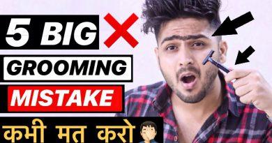 Top 5 Common Grooming Mistakes Men Make | Hindi | Men Grooming Tips