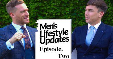 Men's Lifestyle Updates: Episode Two