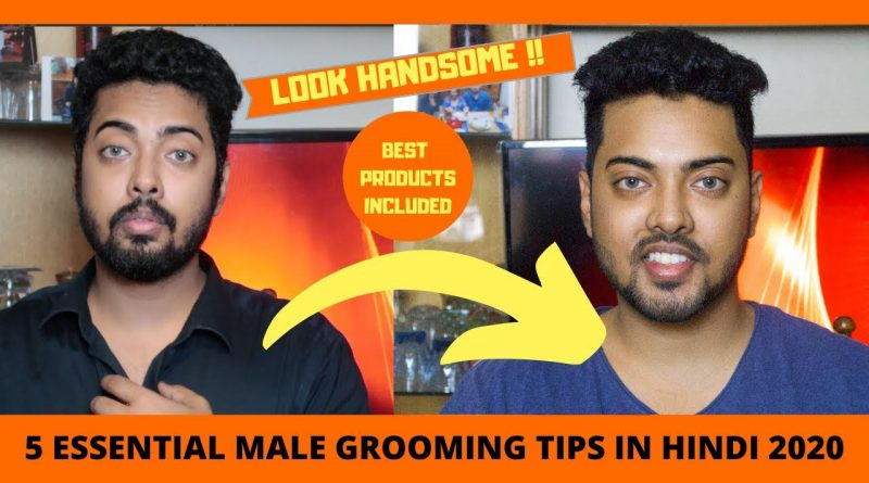 5 best Men grooming essential Tip 2020 |Indian Male Grooming Tips hindi