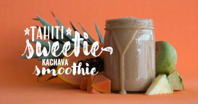 Ka'Chava Kitchen: Tahiti Sweetie Superfood Smoothie