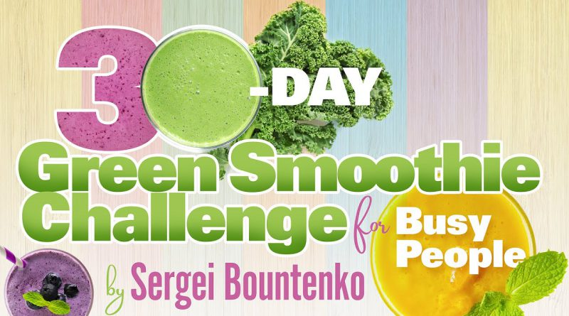 30-Day Green Smoothie Challenge for Busy People