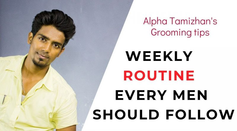 GROOMING TIPS EVERY MAN SHOULD KNOW | Men's Grooming Essentials | Tamil | ALPHA TAMIZHAN