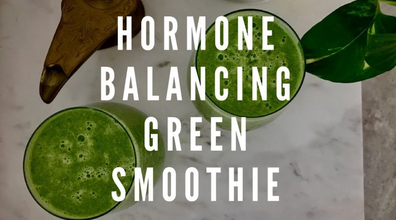 Hormone Balancing Green Smoothie w' Dr. Andrea Huddleston