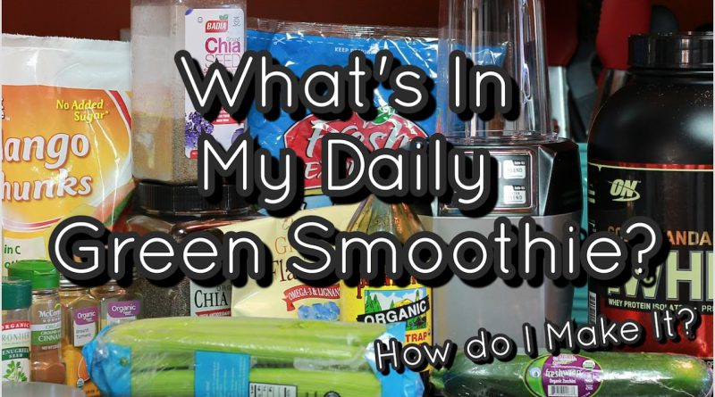 How Do I Make My Daily Green Smoothie? - Major Iron Deficiency Anemia Help - Health & Diet