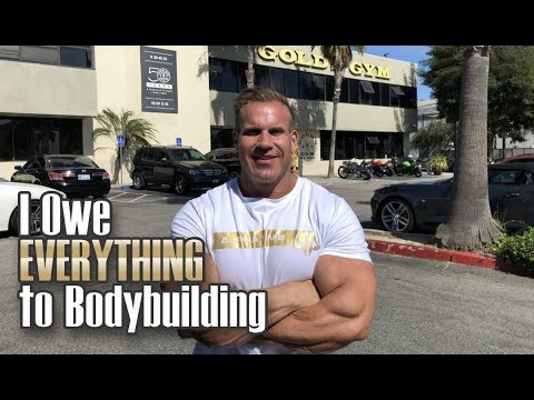 I OWE EVERYTHING TO BODYBUILDING!