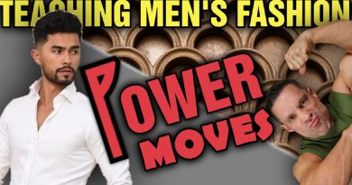 Teaching Men's Fashion    POWER MOVES???