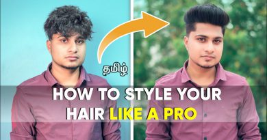 How To Style Men's Hair Like A Pro | In Tamil |Saran Lifestyle