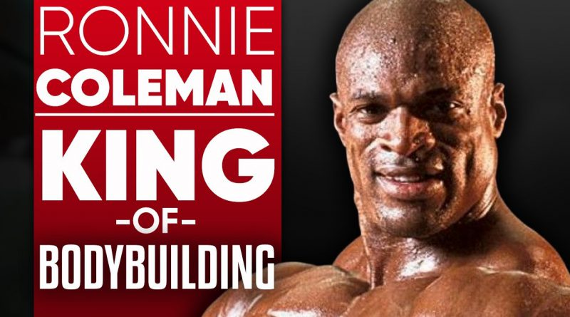 Ronnie Coleman - The King Of Bodybuilding: How I Overcame Adversity To Become Eight Time Mr. Olympia