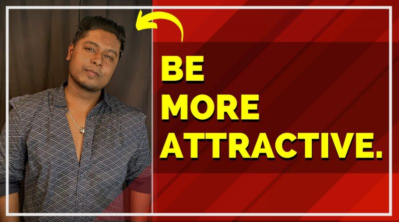 7 Tips to Be More Attractive | Men's Lifestyle 2020
