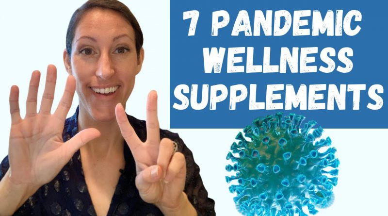 COVID SURGE NEWS & STUDIES: 7 Supplements for Pandemic Wellness