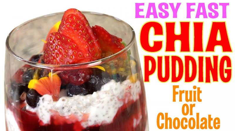 Chia Pudding Recipe that tastes like Rice Pudding with Fruit or Chocolate