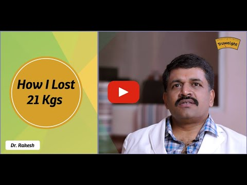 My 21 Kgs Weight Loss Journey against Diabetes by Dr. Rakesh| Truweight