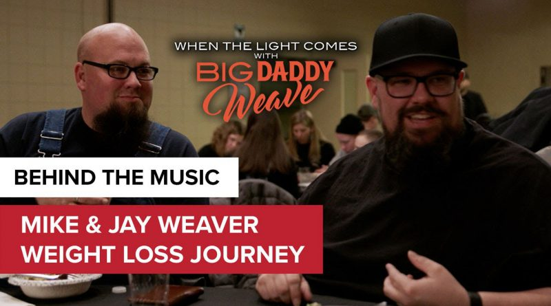 Mike & Jay Weaver Weight Loss Journey   When the Light Comes with Big Daddy Weave