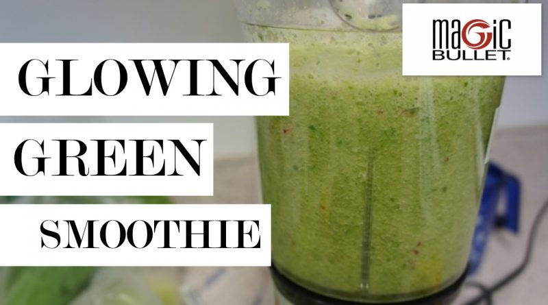 Easy Glowing Green Smoothie with Magic Bullet - Beauty Detox