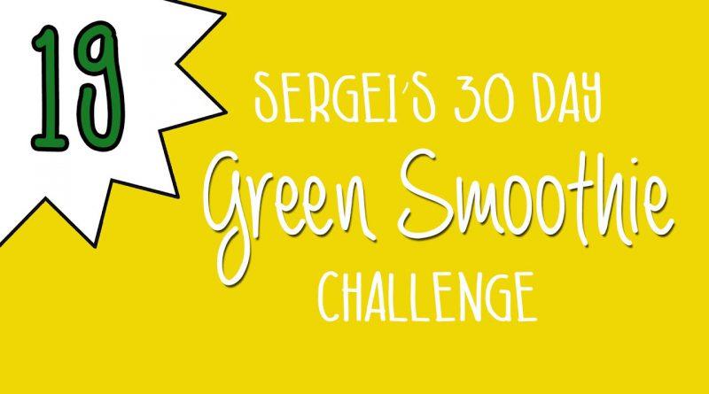 Green Smoothie Challenge Day 19 (featuring papaya)