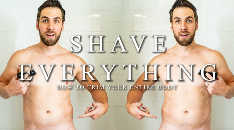 How To Properly Shave EVERYTHING || Balls, Pits, Chest, Arms, & Legs