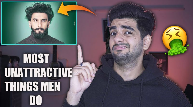 YE 4 Cheeze karoge to BHADDE lagoge! Most unattractive things men do to turn off